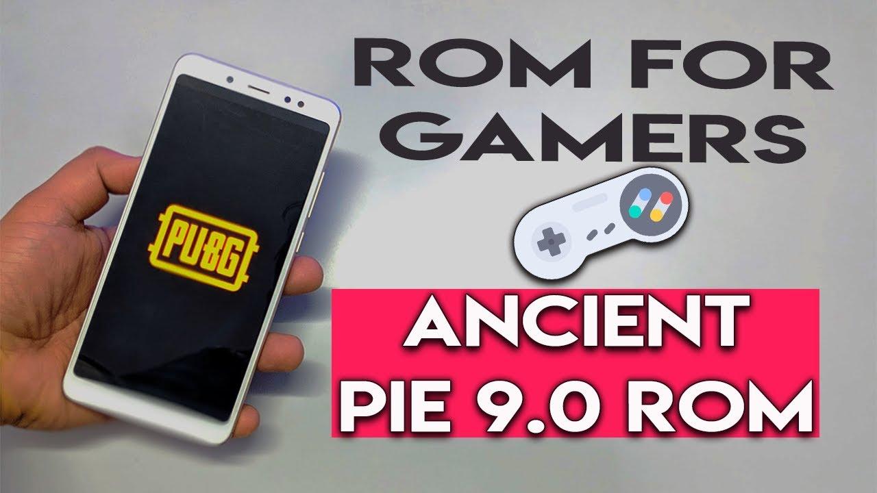 ANCIENT PIE ROM, Gaming ROM Redmi Note 5 Pro | हिन्दी