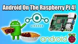 Android on the Raspberry Pi 4! Unofficial Lineage OS 16.0 Test