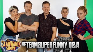 Q&A with #TEAMSUPERFUNNY! The Sean Ward Show