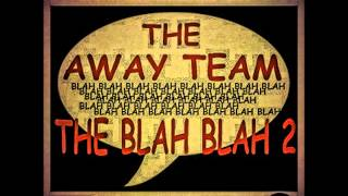 The Away Team - The Blah Blah 2 [prod. Khrysis]