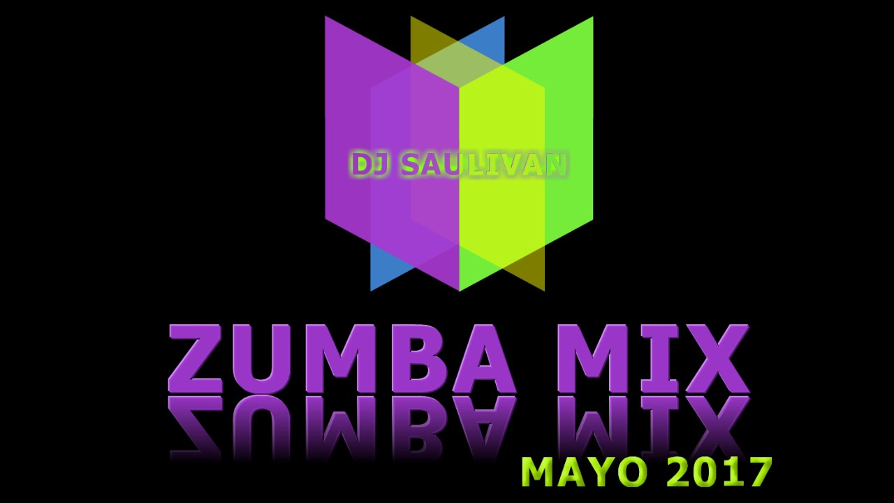 zumba mix mayo 2017 demo djsaulivan youtube. Black Bedroom Furniture Sets. Home Design Ideas