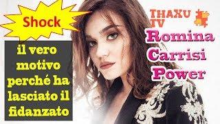 SHOCK !!! Romina Carrisi Power, il vero motivo perché ha lasciato il fidanzato
