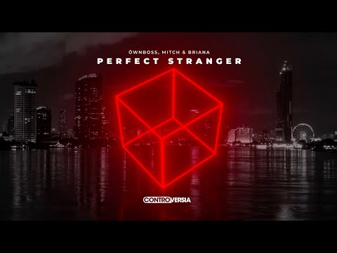 Öwnboss, Mitch & Briana - Perfect Stranger (Official Visualizer)