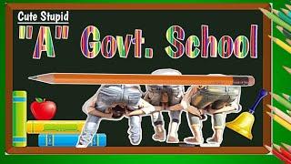 A Govt School || cute stupid || cs || cs vines