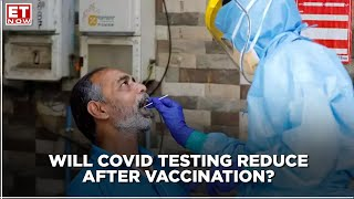 Will COVID testing count drop post inoculation? | Ashish Kapur to ET Now