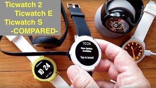 Ticwatch 2, Ticwatch E and Ticwatch S Compared: What You Need To Know