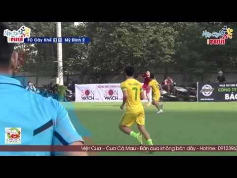 Highlight FC Cây Khế - Mỹ Đình 2 bán kết giải