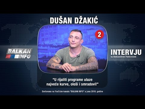 INTERVJU: Dušan Džakić - U rijaliti programe ulaze najveće kurve, ološi i smradovi! (14.06.2018)