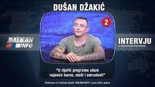 INTERVJU: Dušan Džakić - U rijaliti programe ulaze najveće kurve, ološi i smradovi! (14.06.2018) thumbnail