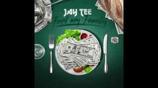 JAY TEE - FEED MY FAMILY feat. SAMU