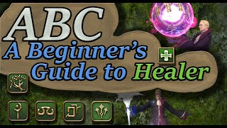 FFXIV: ABC - A Beginner's Guİde to Healers
