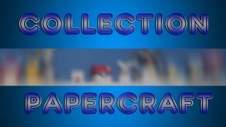 Ma Collection de Papercraft ! [FR]