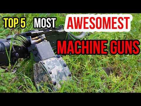 Top 5 Best Machineguns