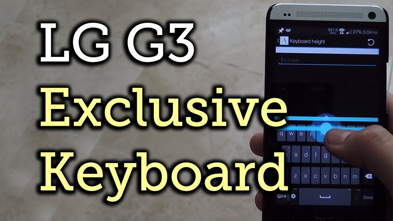 Get the New LG G3 Keyboard on Your HTC One or Other Android Device [How To]