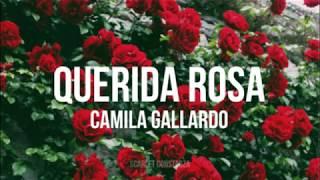 Querida rosa -  Camila Gallardo letra