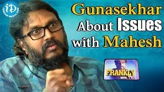Gunasekhar About Issues With Mahesh Babu || Frankly With TNR || Talking Movies