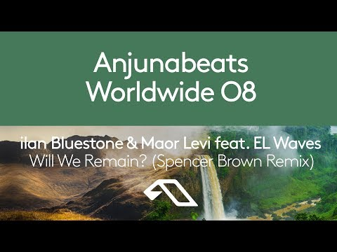 ilan Bluestone & Maor Levi feat. EL Waves - Will We Remain? (Spencer Brown Remix) Preview