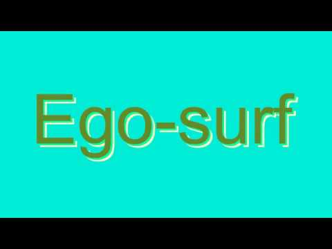 How to Pronounce Ego-surf