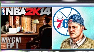 Nba 2k14 76ers mygm ep. 1 - sam hinkie meets with 76ers owner (powered by @elgatogaming)