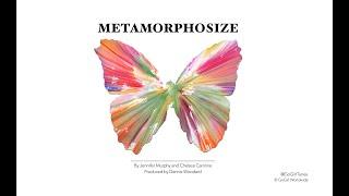 """Metamorphosize""  song by Jennifer Murphy ""GoGirl"" & Chelsea Caroline"