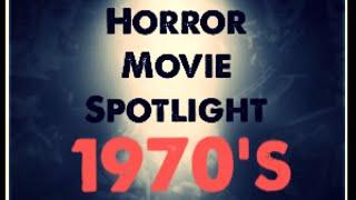 Horror Movie Spotlight Episode 7 - 1970's