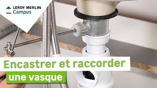 Comment Encastrer Et Raccorder Une Vasque Leroy Merlin Youtube