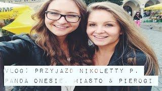 Vlog: Przyjazd Nikoletty P, panda onesie, miasto & pierogi!