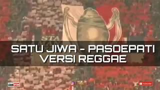 Gambar cover Satu jiwa pasoepati versi reggae