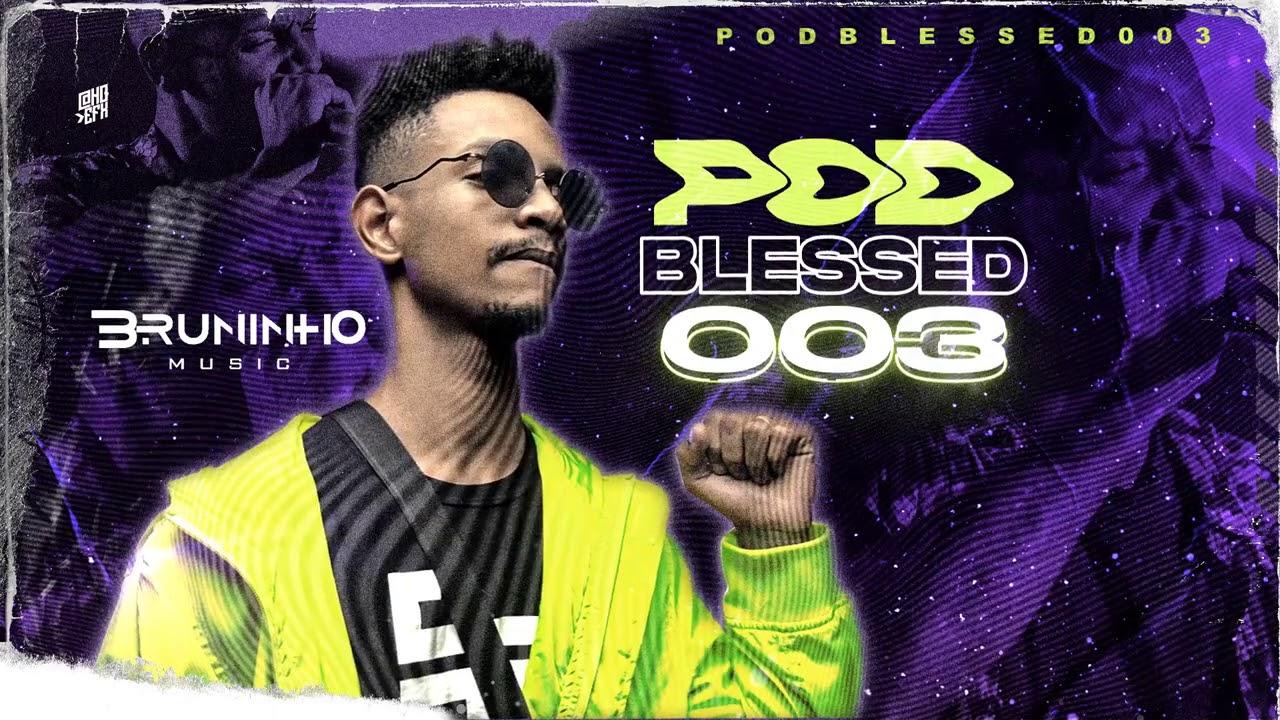 Download Bruninho Music - Podblessed 003