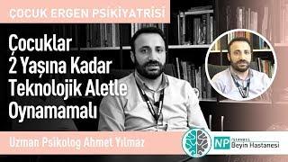Çocuklar 2 Yaşına Kadar Teknolojik Aletle Oynamamalı-Uzman Psikolog Ahmet Yılmaz