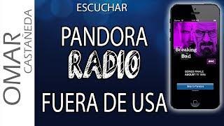 COMO ESCUCHAR PANDORA RADIO FUERA DE ESTADOS UNIDOS IPHONE/ IPAD