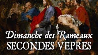 Secondes vêpres du dimanche des Rameaux - SCRIPTUM EST ENIM
