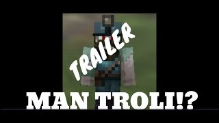 TRAILER MAN TROLI!? (Minecraft pe (mod) )