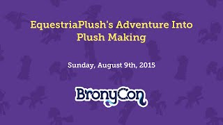 EquestriaPlush's Adventure Into Plush Making