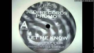 Slip N Slide - Let me Know (Jed1 Records)