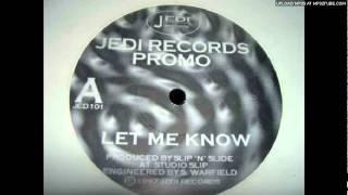 Slip N Slide - Let me Know (Jed1 Records)