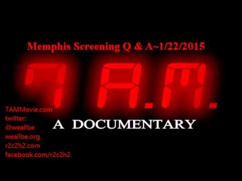 7 AM Movie Screening Q & A~Memphis,TN 1-22-2015