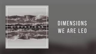 "We Are Leo - ""Dimensions"""
