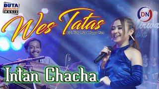 Intan Chacha  - Wes Tatas Mp3