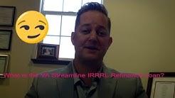 VA Streamline IRRRL Refinance and VA 100% LTV Cash out refinance Aaron DeHart | 775-379-5012