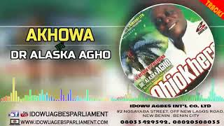 DR ALASKA AGHO - AKHOWA [LATEST BENIN MUSIC]