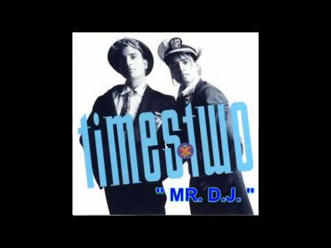 """Times Two """" MR. D.J. """""""