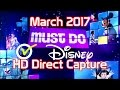 Must Do Disney 2017 | March | With Stacey | HD Direct Capture