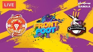Front Foot | Islamabad United Vs Lahore Qalandar | PSL 2019 | SAMAA Digital TV | 14 Feb 2019