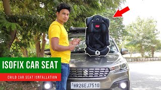 ISOFIX CHILD CAR SEAT INSTALLATION    How to Install ISOFIX Car Seats ?? ^^Complete Guide^^