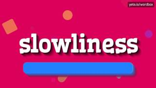 Download SLOWLINESS - HOW TO PRONOUNCE IT!?