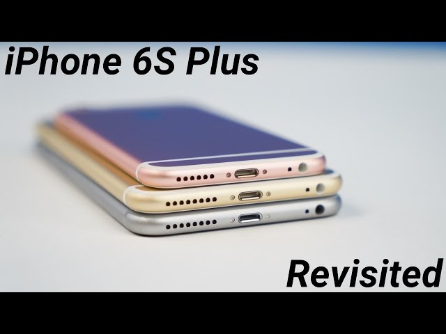 iPhone 6s/Plus: Almost 1 Year Later