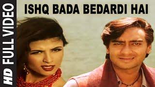 Ishq Bada Bedardi Hai [Full Song] | Itihaas | Ajay Devgan, Twinkle Khanna