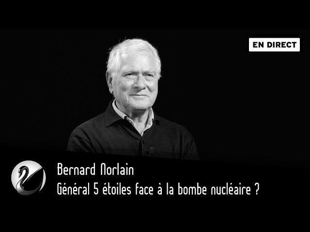 Général 5 étoiles face à la bombe nucléaire ? Bernard Norlain [EN DIRECT]