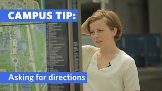 Campus Tip: Asking for Directions